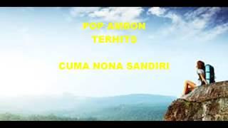 CUMA NONA SANDIRI- POP AMBON KEREN