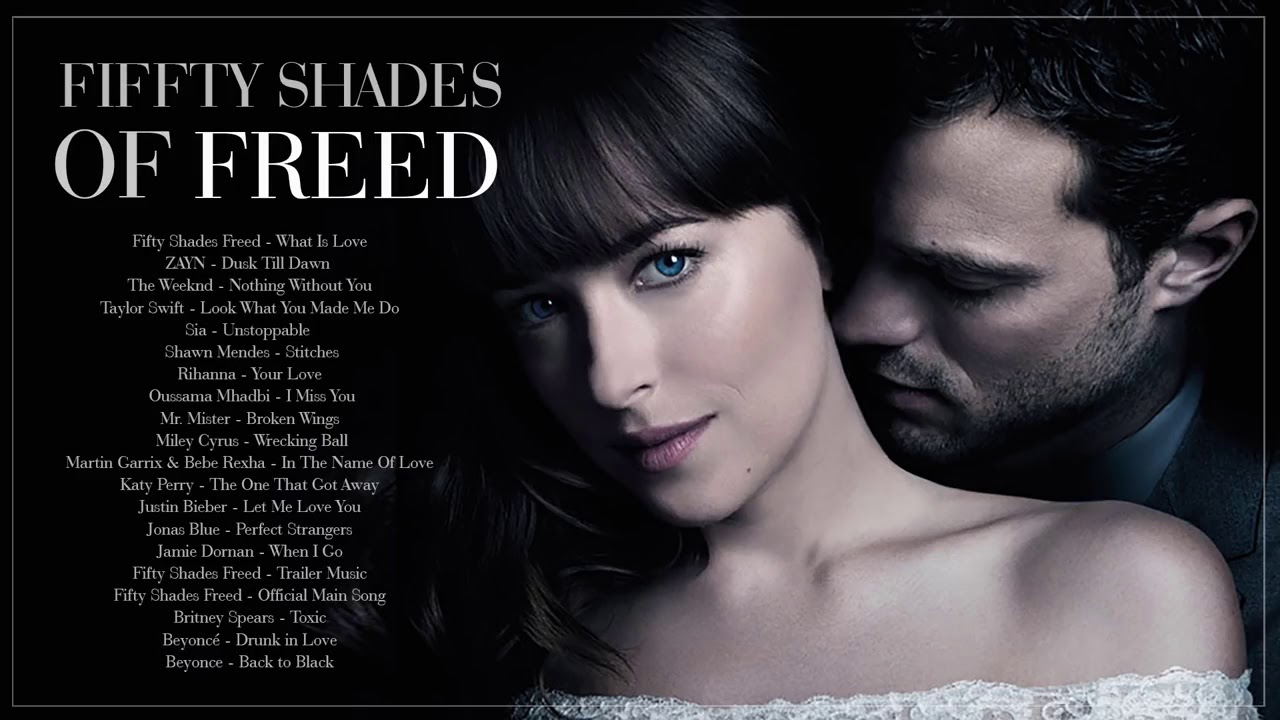 Fifty Shades Freed 2018 Official Soundtrack Of Grey 3