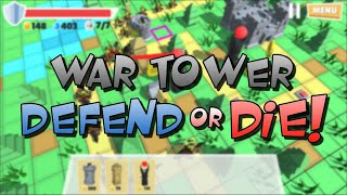 War Tower : Defend or Die!
