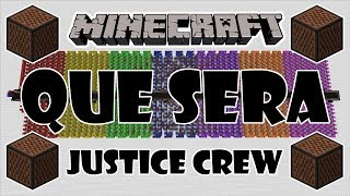 ♪ [FULL SONG] MINECRAFT Que Sera by Justice Crew in Note Blocks (Cover/Parody) ♪
