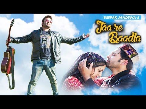 JAA RE BAADLA Himachali Full Song   Deepak Jandewa   Vicky Juneja, Anupriya Katoch   SMS NIRSU