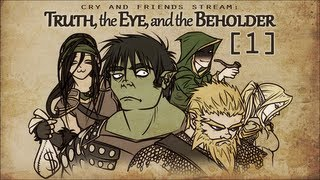 Cry and Friends Stream: Truth, the Eye, and the Beholder [Session 1]