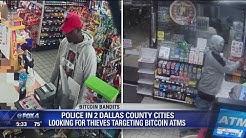 Bitcoin Bandits hit North Texas ATMs