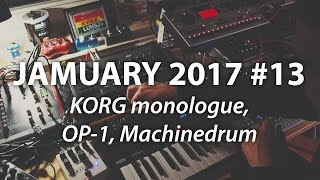 Jamuary 2017 #13 Korg Monologue Elektron Machinedrum Octatrack OP-1