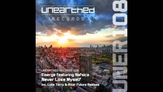 Emerge featuring Nafsica - Never Lose Myself (Alter Future Remix) [Unearthed Records]