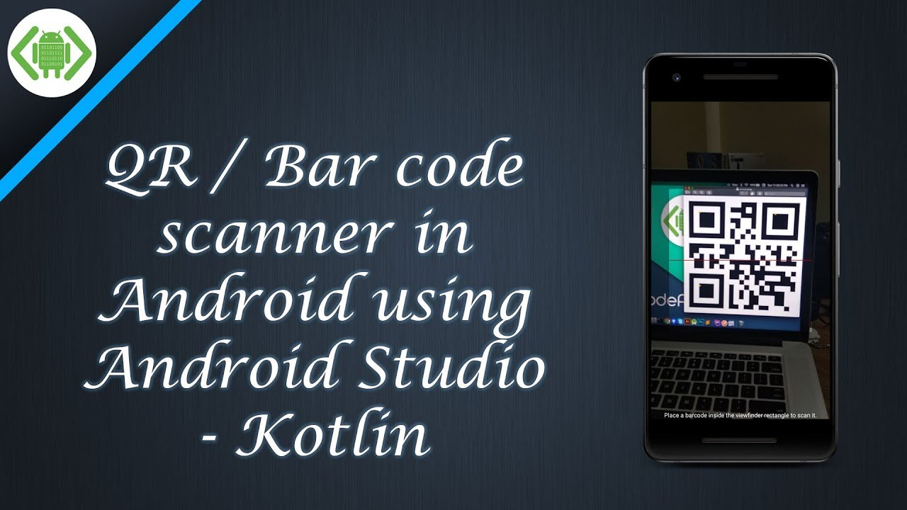 QR / Bar code scanner in Android using Android Studio - Kotlin