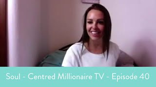 Soul - Centred Millionaire TV - Episode 40 - 🔥 HOW TO NAIL YOUR NICHE IN 10 MINUTES 🔥