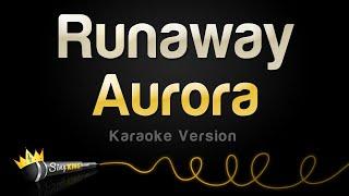 Aurora - Runaway (Karaoke Version)