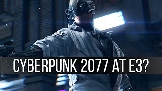 All the Evidence Cyberpunk 2077 Will be Shown at This E3 and Release Later This Year