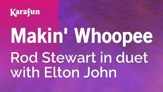 Karaoke Makin' Whoopee - Rod Stewart *