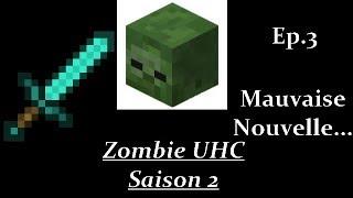 Zombie UHC S2 #3 : Mauvaise nouvelle...