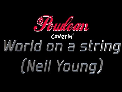 World on a string (Neil Young Cover)
