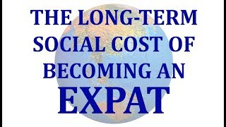 The Long-Term Social Cost of Becoming an Expat