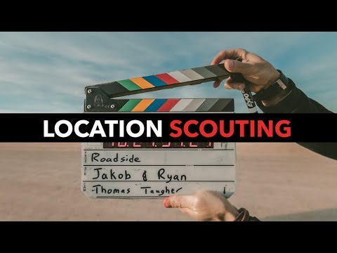 How To Location Scout For Videos!