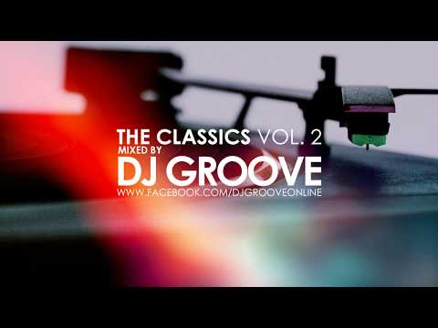 The Classics Vol. #2 Club House 2000's Mixed by DJ Groove