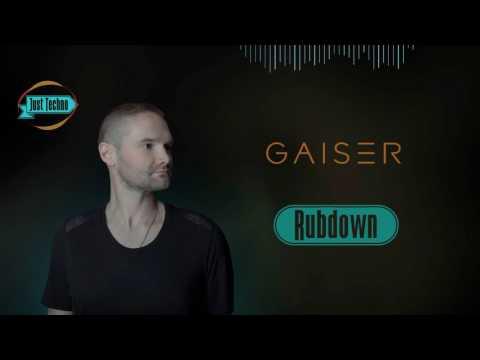 Gaiser - Rubdown (Original Mix)