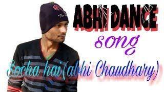 Socha hai dance by(abhi Chaudhary)_Abhi dance