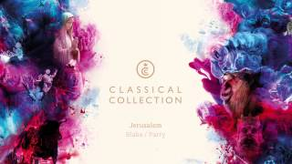 Jerusalem - William Blake / Hubert Parry Arr. J. Gallant / J. Meegan / D. Tobin Recorded by Audio Network for The Classical Collection ...