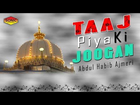 Taaj Piya Ki Jogan | Abdul Habib Ajmeri Taj Piya Ki Qawwali | Sonic Islamic