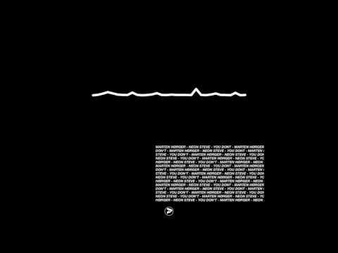 MARTEN HØRGER x NEON STEVE - YOU DON'T (SNEAK PEEK)