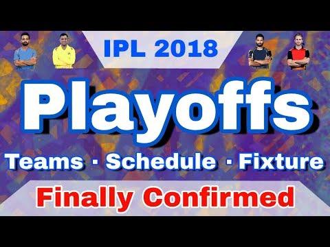 IPL 2018 Playoffs : Teams ,Schedule ,Fixtures ,Procedure Finally Confirmed