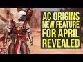 Assassins Creed Origins DLC NEW FEATURE & More For April Revealed (AC Origins DLC)