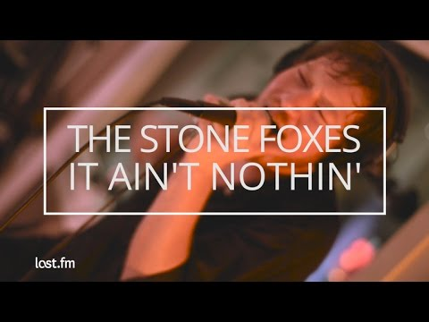 The Stone Foxes - It Ain't Nothin' (Last.fm Sessions)