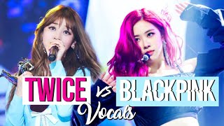 BLACKPINK VS TWICE : VOCALS (live)