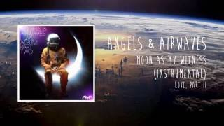 Angels & Airwaves - Moon As My Witness (Official Instrumental)