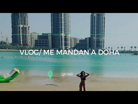Vlog/ ¡Me mandan a Doha!