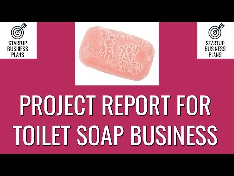 How to Start Toilet Soap Making Business | Project Report for Toilet Soap Business