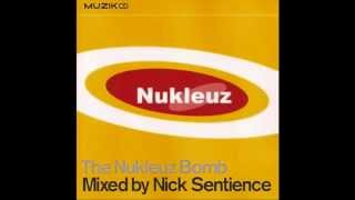 The Nukleuz Bomb - Mixed By Nick Sentience