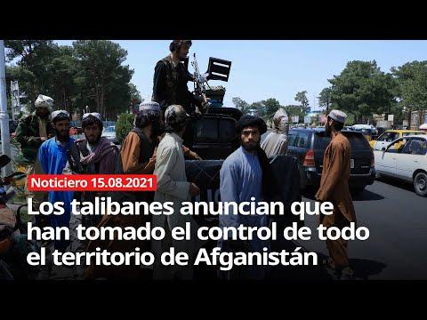 Los talibanes anuncian que han tomado el control de todo el territorio de Afganistán - 15/08/2021