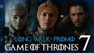 """Game of thrones 7.sezon'dan yeni bir fragman daha! """"long walk promo"""""""