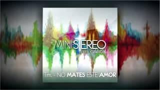 NO MATES ESTE AMOR - Mini-Stereo