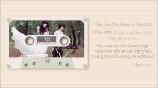 You are the music in me #2 | 明天,你好/Ming Tian, Ni Hao/Ngày Mai, Xin Chào - Milk@Coffee