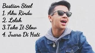 Bastian Steel - 4 lagu terbaik