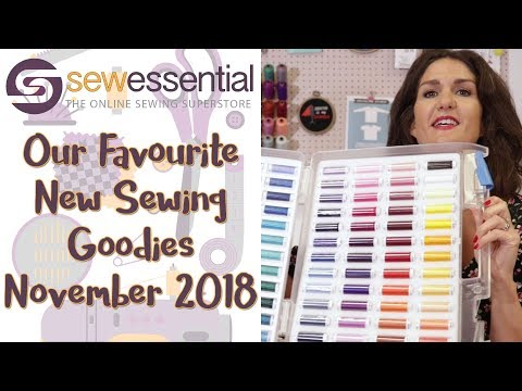 Our Favourite New Sewing Goodies - November 2018