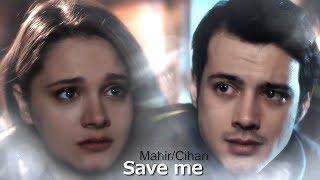Mahir / Cihan (Bir Litre Gözyaşı) Only you can save me