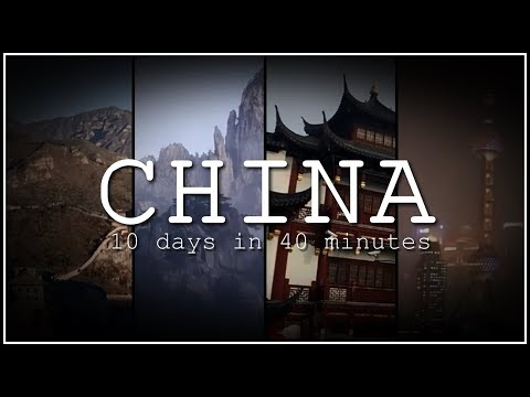 A TRIP TO CHINA: 10 DAYS IN 40 MINS