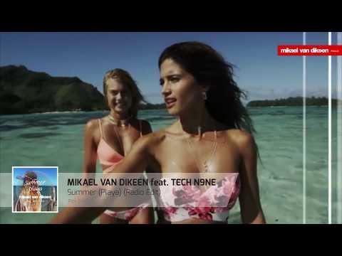 Mikael Van Dikeen Feat. Tech N9ne - Summer (Playa) (Radio Edit) [Official Video]