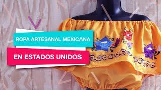 ¿Donde encontrar ropa artesanal Mexicana en USA?