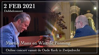 Online dubbelconcert door Martin Mans en Wim de Penning - Oude Kerk Zwijndrecht