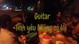 Guitar hát live không thua ca sĩ - Tình yêu không có lỗi