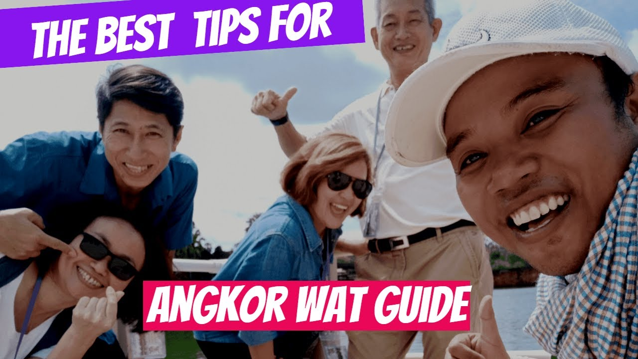 Best Tips for Choosing Angkor Guide in Siem Reap -Angkor Wat Guide in Siem Reap, Cambodia