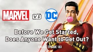 SinCast 183 - Before We Get Started, Does Anyone Want to Get Out? The Marvel vs. DC Movie Showdown!