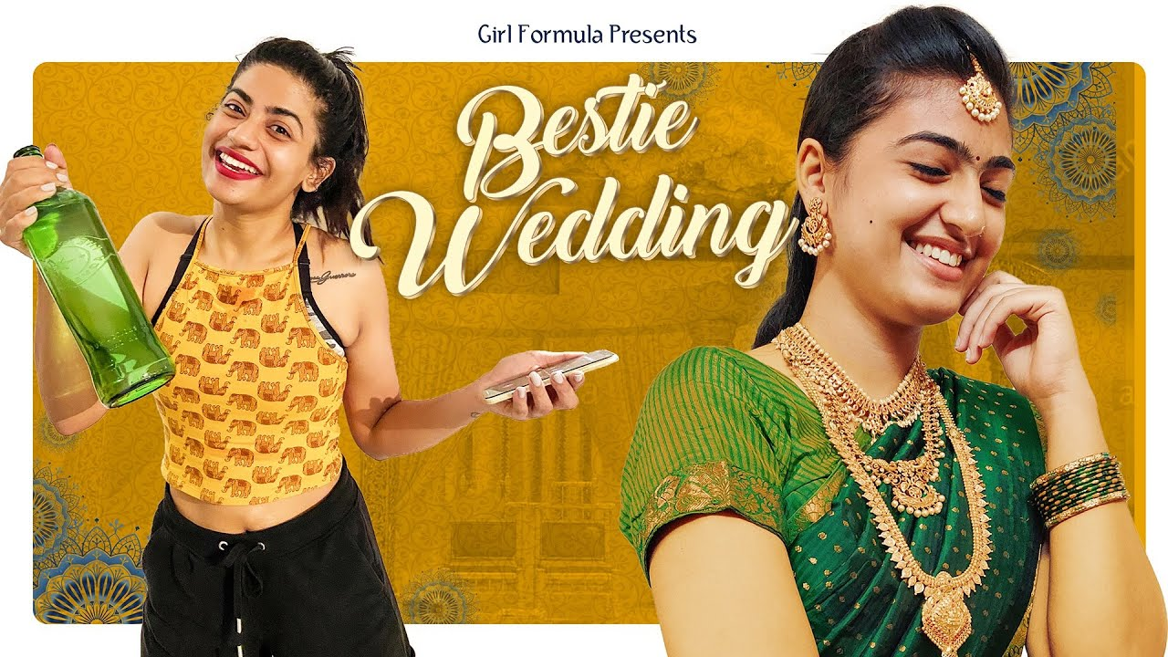 Bestie Wedding | Things We Do At Our Close Friend's Wedding | Girl Formula | Chai Bisket