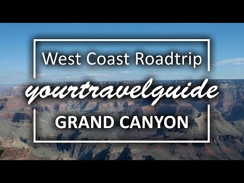 Grand Canyon Travel Guide | 4K Ultra HD