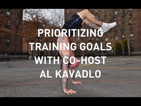 Al Kavadlo talks Goal Setting & Training Priorities - GMB Show #80