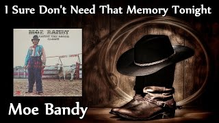 Watch Moe Bandy I Sure Dont Need That Memory Tonight video